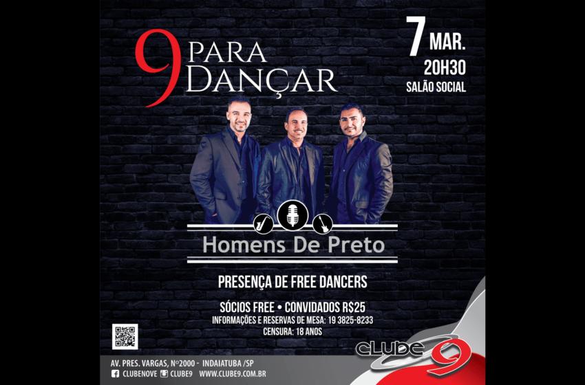 9 para Dançar traz banda Homens de Preto no dia 7 de março