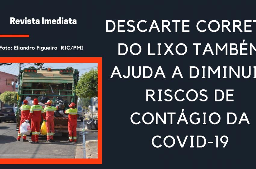 DESCARTE CORRETO DO LIXO TAMBÉM AJUDA A DIMINUIR RISCOS DE CONTÁGIO DA COVID-19