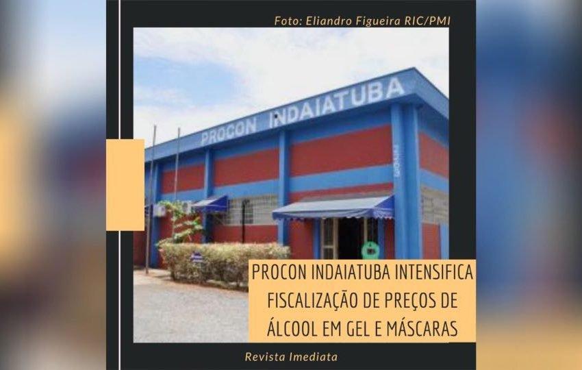 PROCON INDAIATUBA INTENSIFICA FISCALIZAÇÃO DE PREÇOS DE ÁLCOOL EM GEL E MÁSCARAS
